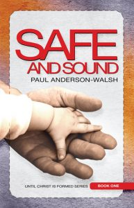 "Front cover artwork for the book ""Safe & Sound"" by Paul Anderson-Walsh"