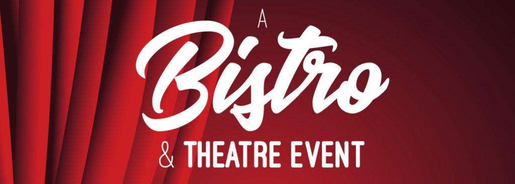 A Bistro & Theatre Event - 20th June 2018